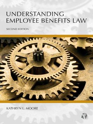 Cover of Understanding Employee Benefits Law