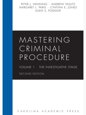 Cover of  Mastering Criminal Procedure Second, Volume 1: The Investigative Stage